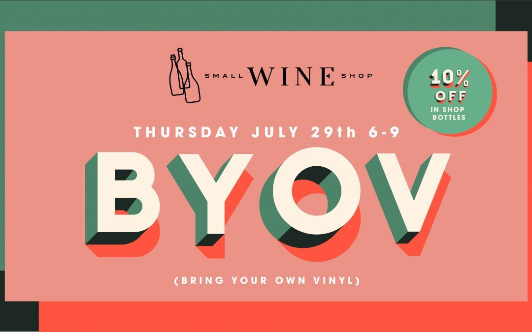 BYOV (Bring Your Own Vinyl) Night at Small Wine Shop